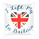 I Left My Heart in Britain – Square Pillow
