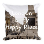 London Is My Happy Place – Square Pillow