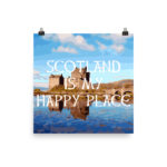 Scotland is my Happy Place – Poster