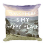 Yorkshire is my Happy Place – Square Pillow